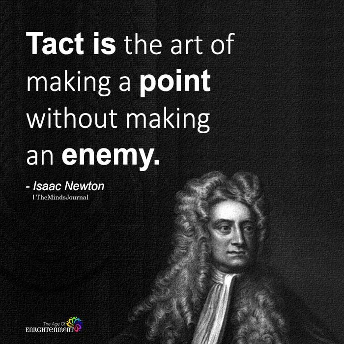 Tact Is The Art Of Making A Point