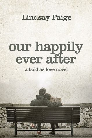 Our Happily Ever After (Bold as Love #5) by Lindsay Paige