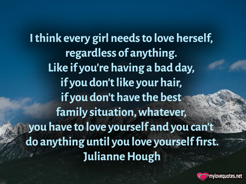 You Have To Love Yourself And You Can T Do Anything Until You Love Yourself First Mylovequote Most Beautiful Love Quotes Love Yourself First Cute Love Quotes