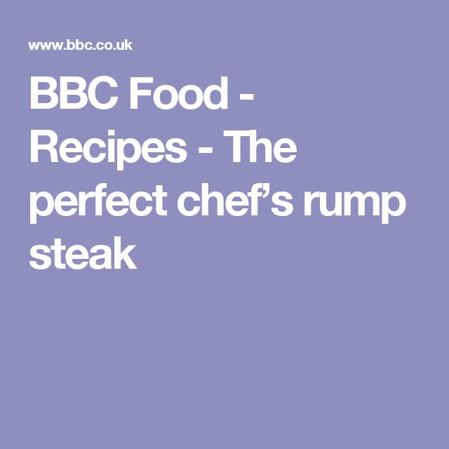The perfect chefs rump steak recipe rump steak steak and recipes bbc food recipes the perfect chefs rump steak forumfinder Choice Image