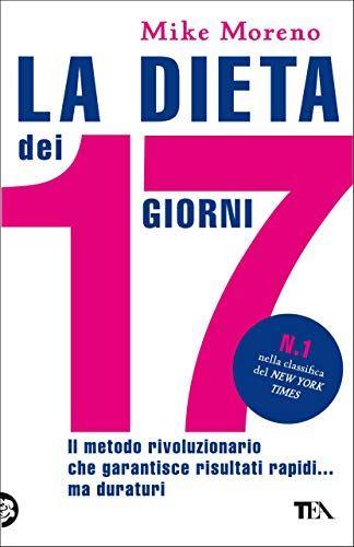 La dieta dei 17 giorni di Moreno, Mike #dei, #La, #dieta ...