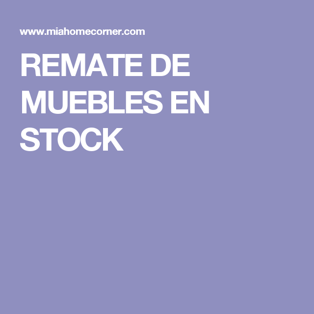 REMATE DE MUEBLES EN STOCK