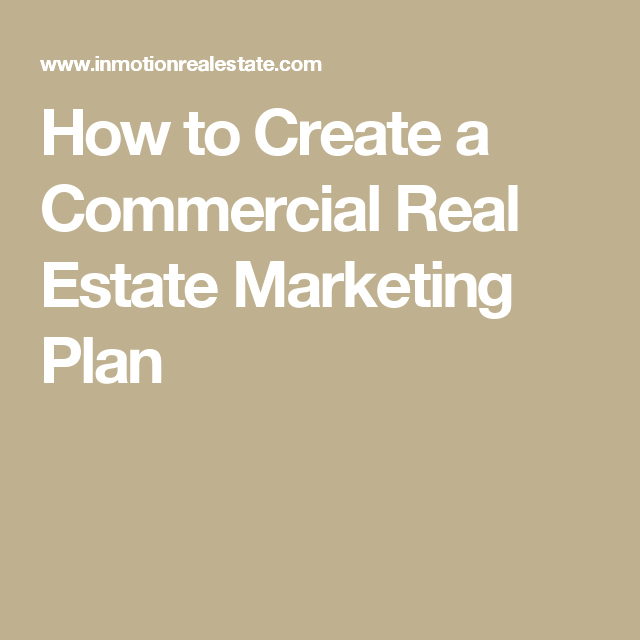 How To Create A Commercial Real Estate Marketing Plan  Real