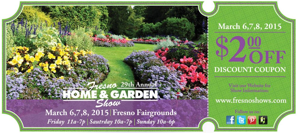 Sign Up For Discount Tickets To The Fresno Home U0026 Garden Show! Click On