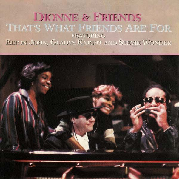 Dionne Friends Featuring Elton John Gladys Knight And Stevie Wonder Dionne Warwick That S What Friends Are Fo Stevie Wonder Top 100 Songs Dionne Warwick