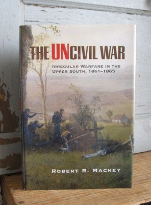 The Uncivil War - Robert R. Mackey