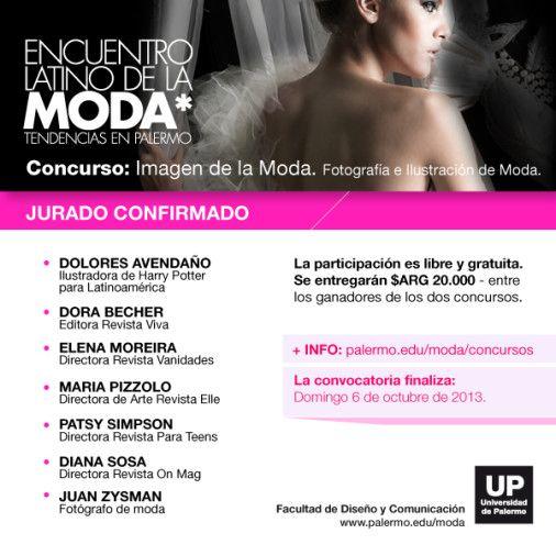 Concurso Imagen de la Moda 2013 – 1ª Edición.- La Facultad de Diseño y Comunicación de la Universidad de Palermo organiza la primera edición del concurso Imagen de la moda, desarrollado en el marco del Encuentro Latino de la Moda.