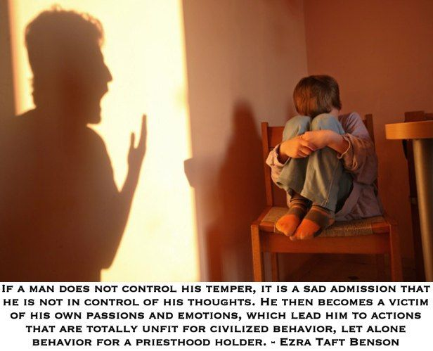 If a man does not control his temper, it is a sad admission that he is not in control of his thoughts. He then becomes a victim of his own passions and emotions, which lead him to actions that are totally unfit for civilized behavior, let alone behavior for a priesthood holder. Ezra Taft Benson