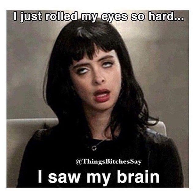 I Just Rolled My Eyes So Hard Memes Sarcastic My Eyes Meme Eyes Meme