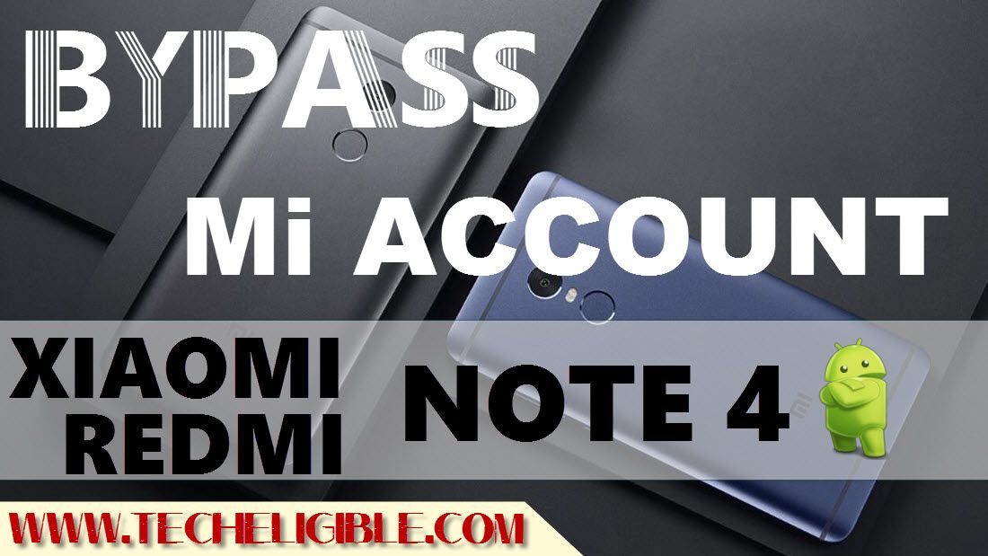 Bypass XIAOMI Redmi Note 4 Mi Account With Miui 9 [Latest Method