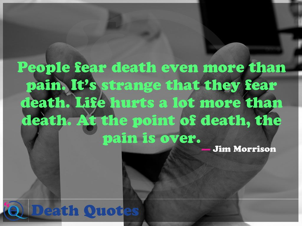 People Fear Death Even More Than Pain Its Strange That They Fear
