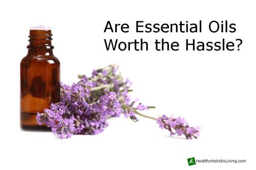 Are Essential Oils Worth the Hassle? | http://sibeda.com/are-essential-oils-worth-the-hassle/