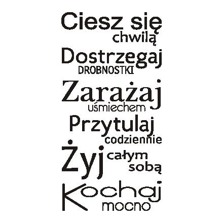 Napis Na Sciane Naklejka Ciesz Sie Chwila 228 Naklejkolandia Real Life Quotes Motivational Words Life Quotes