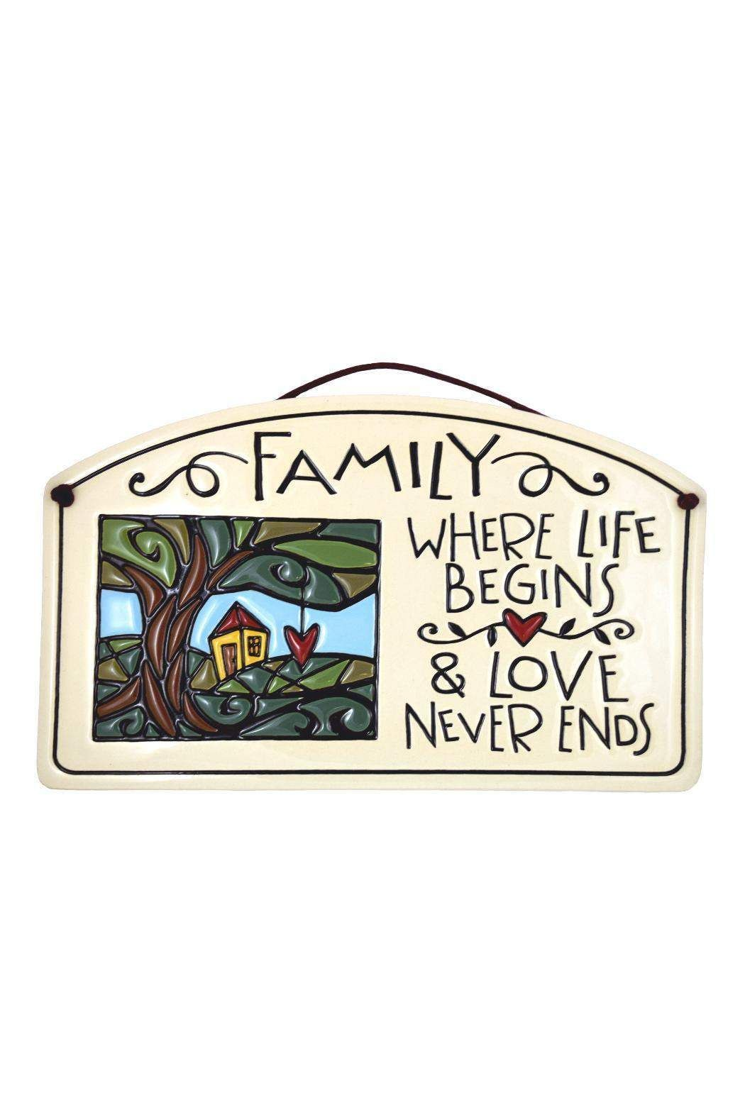 """Sign with text: """"Family - Where life begins and love never ends.""""    Approx. Measures:8.5"""" x 5""""   Sign Family Love by Spooner Creek. Home & Gifts - Home Decor - Wall Art Cleveland, Ohio"""