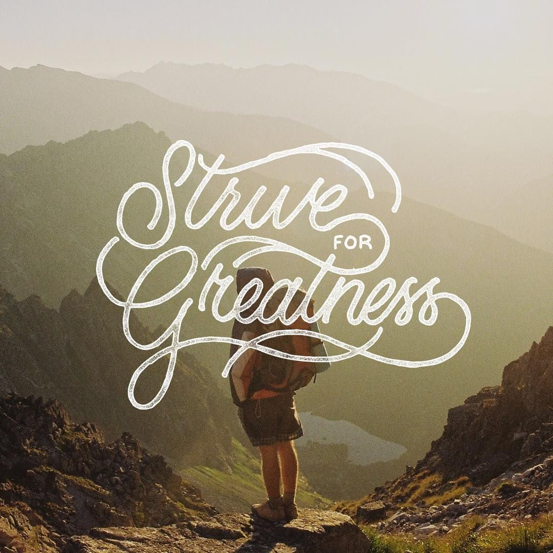 Strive For Greatness Never Give Up Keep On Going Till You Make It Lettering Letteringinspiration Quote Typography Creative Typography Creative Lettering