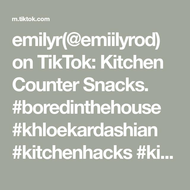 emilyr emiilyrod on tiktok kitchen counter snacks boredinthehouse khloekardashi in 2020 on kitchen organization tiktok id=77510