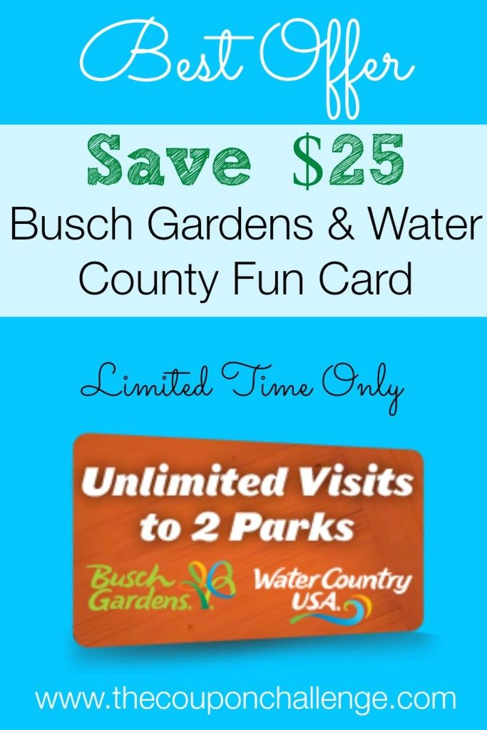 Busch Gardens Williamsburg Fun Card Discount   Save $25 On A 2 Park  Unlimited Admission. For A Limited Time, Get A Fun Card Valid At Busch  Gardens AND Water ...