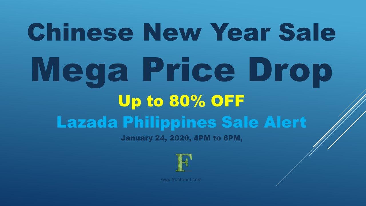 Chinese New Year Sale Mega Price Drop Jan 24 2020 4pm 6pm Lazada In 2020 New Years Sales Chinese New Year Newyear
