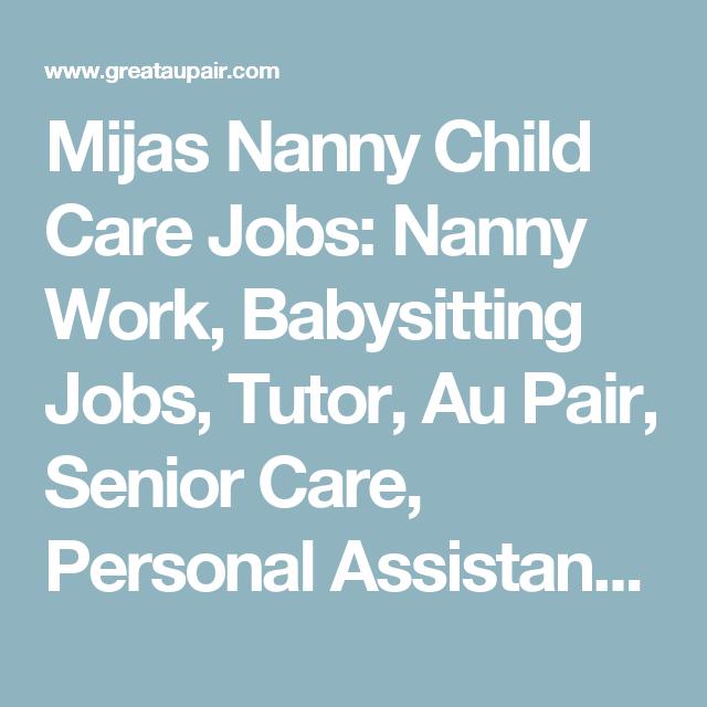 Mijas Nanny Child Care Jobs Nanny Work Babysitting Jobs Tutor Au Pair Senior Care Personal Assistant Pet Sitter Housekeeping Jobs