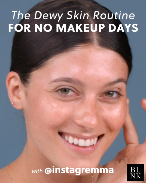 The Dewy Skin Routine for No Makeup Days Makeup