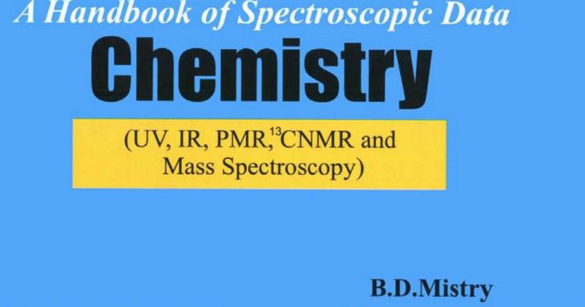 A Handbook of Spectroscopic Data Chemistry : UV, IR, PMR, CNMR and Mass Spectroscopy