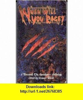 When Will You Rage? [World of Darkness] Stewart Wieck ,   ,  , ASIN: B001CD5DAQ , tutorials , pdf , ebook , torrent , downloads , rapidshare , filesonic , hotfile , megaupload , fileserve