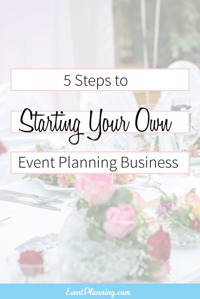 First Steps In Launching Your Own Event Business  Event Planning