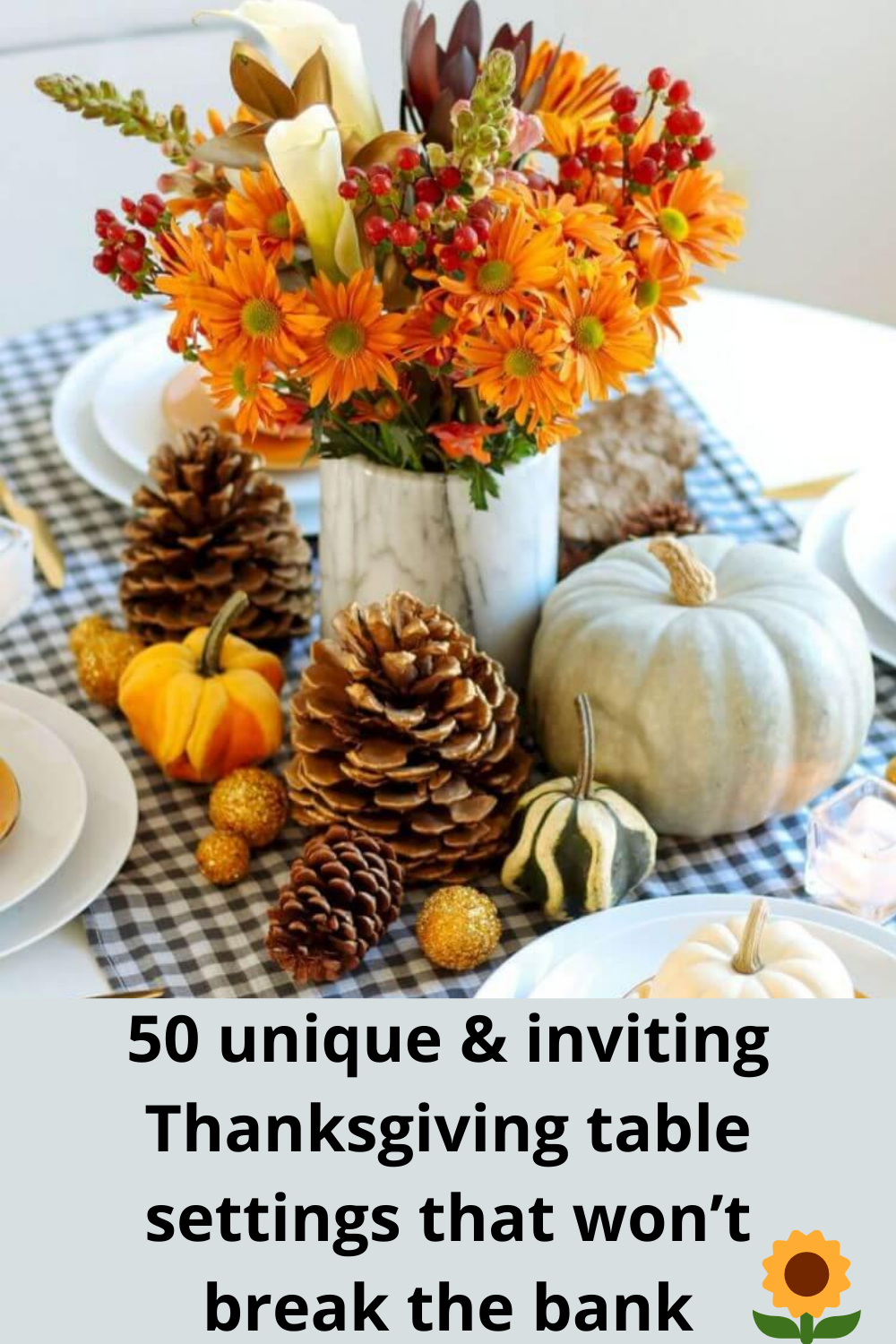 50 Unique Inviting Thanksgiving Table Settings That Won T Break The Bank In 2020 Thanksgiving Table Thanksgiving Table Settings Unique Thanksgiving Table