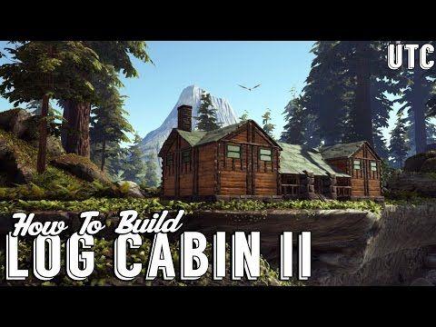 Log Cabin Ii Ark Building Tutorial How To Build A Rustic Redwoods Cabin Utc Ark Survival Evolved Bases Ark Survival Evolved Tips Ark Survival Evolved