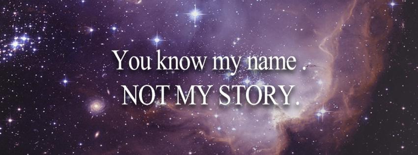 ํYou know my name . NOT NY STORY.