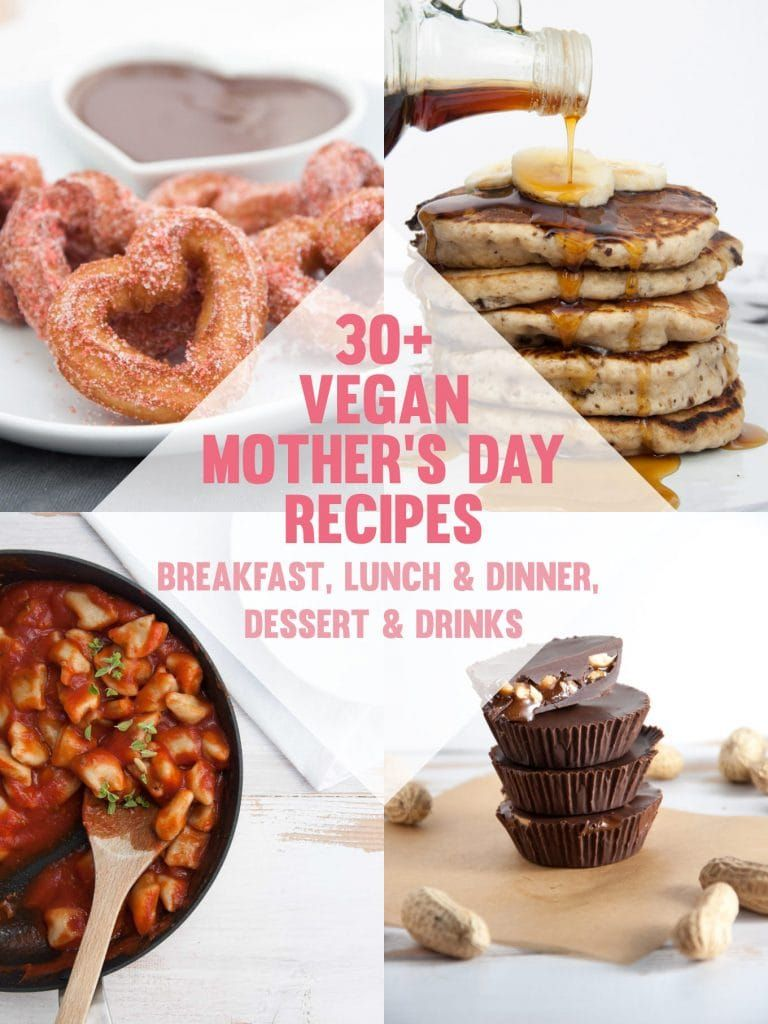 30 Vegan Mother S Day Recipes Elephantastic Vegan Recipes Vegan Lunch Recipes Vegan Recipes Easy