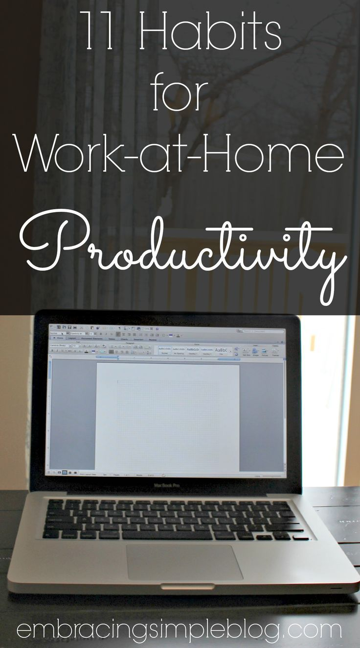 11 Habits for Work-at-Home Productivity - Embracing Simple