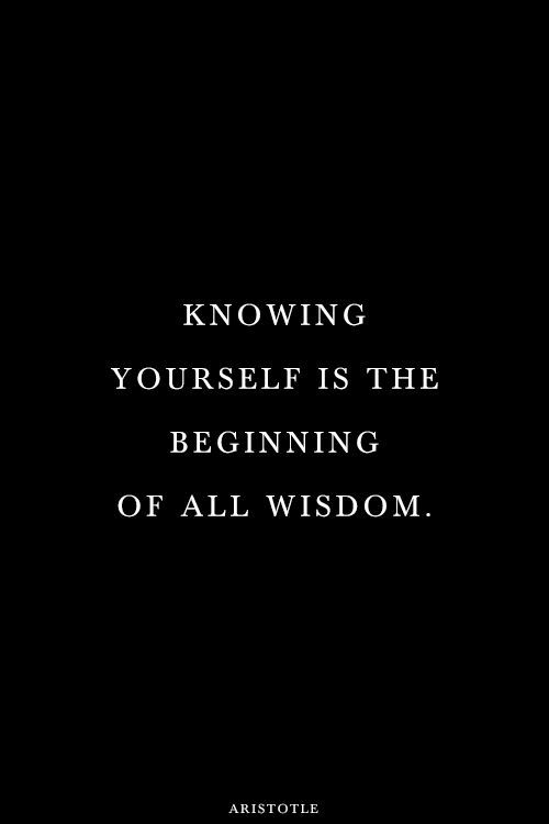 Knowing Yourself Is The Beginning Of All Wisdom Words Quotes Inspirational Quotes Pictures Words