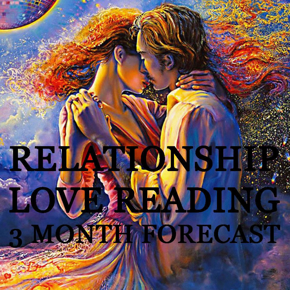 Relationship Love Psychic Reading 3 Month Forecast Prosperity