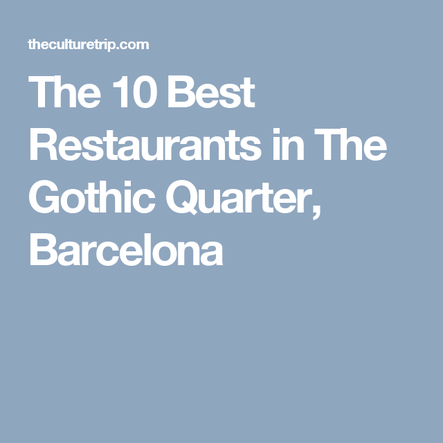 The Best Restaurants In The Gothic Quarter Barcelona Gothic - 10 best cities to travel with kids in north america
