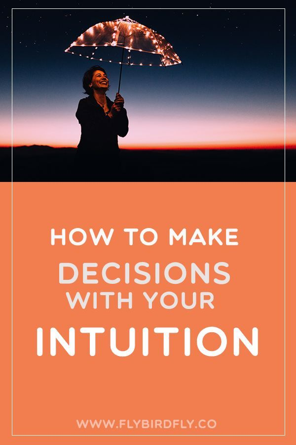 How to Make Decisions with Your Intuition - | Intuition ...