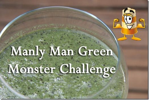 Manly-Man Green Monster Challenge