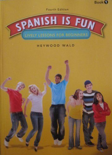 8th Grade Spanish Textbook--Spanish is Fun: Lively Lessons for