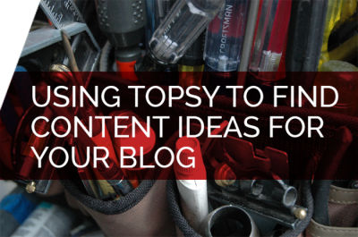 Using Topsy to Find Content Ideas for Your Blog - AmpliFound