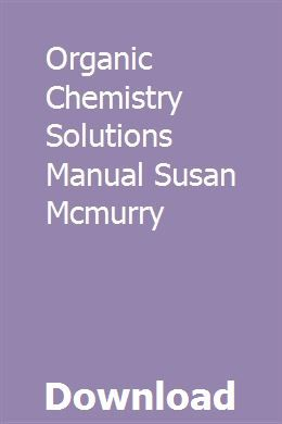 Photo of Organic Chemistry Solutions Manual Susan Mcmurry pdf download