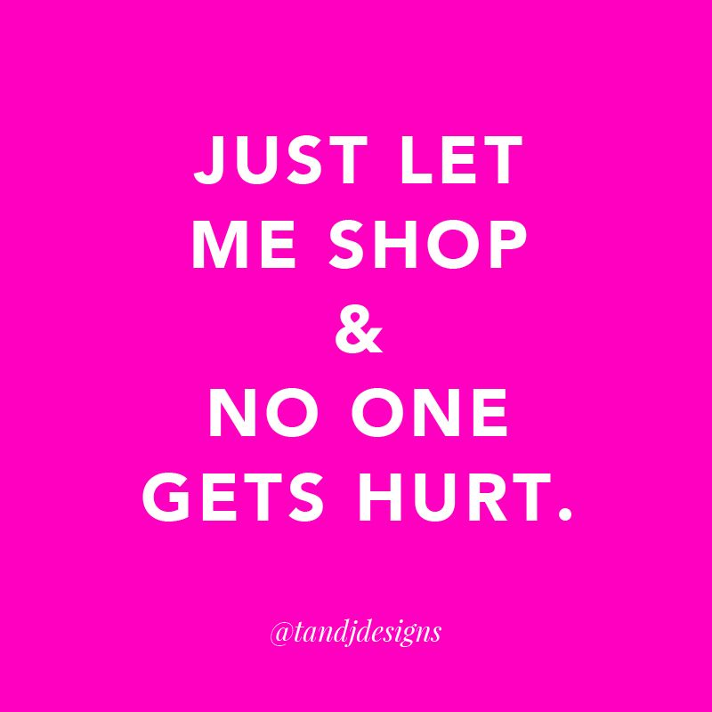 Quotes Shopping Quotes Girl Quotes Girly Quotes Quotes About Shopping Quotes To Live By Funny Quotes Online Shopping Quotes Flirting Quotes Girly Quotes