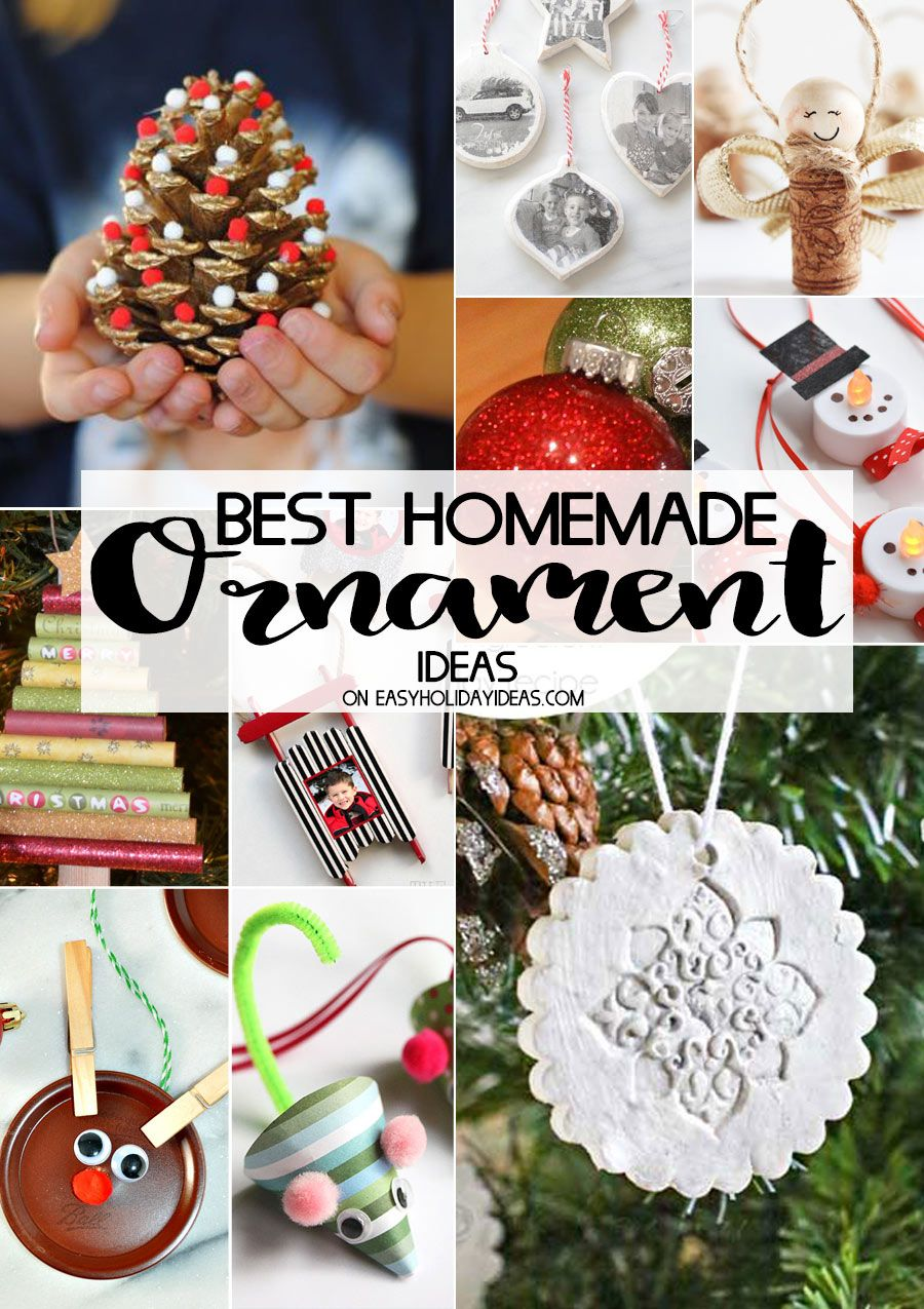 Best Homemade Ornament Ideas Easy Holiday Ideas Christmas Ornaments Homemade Christmas Crafts Diy Homemade Ornaments