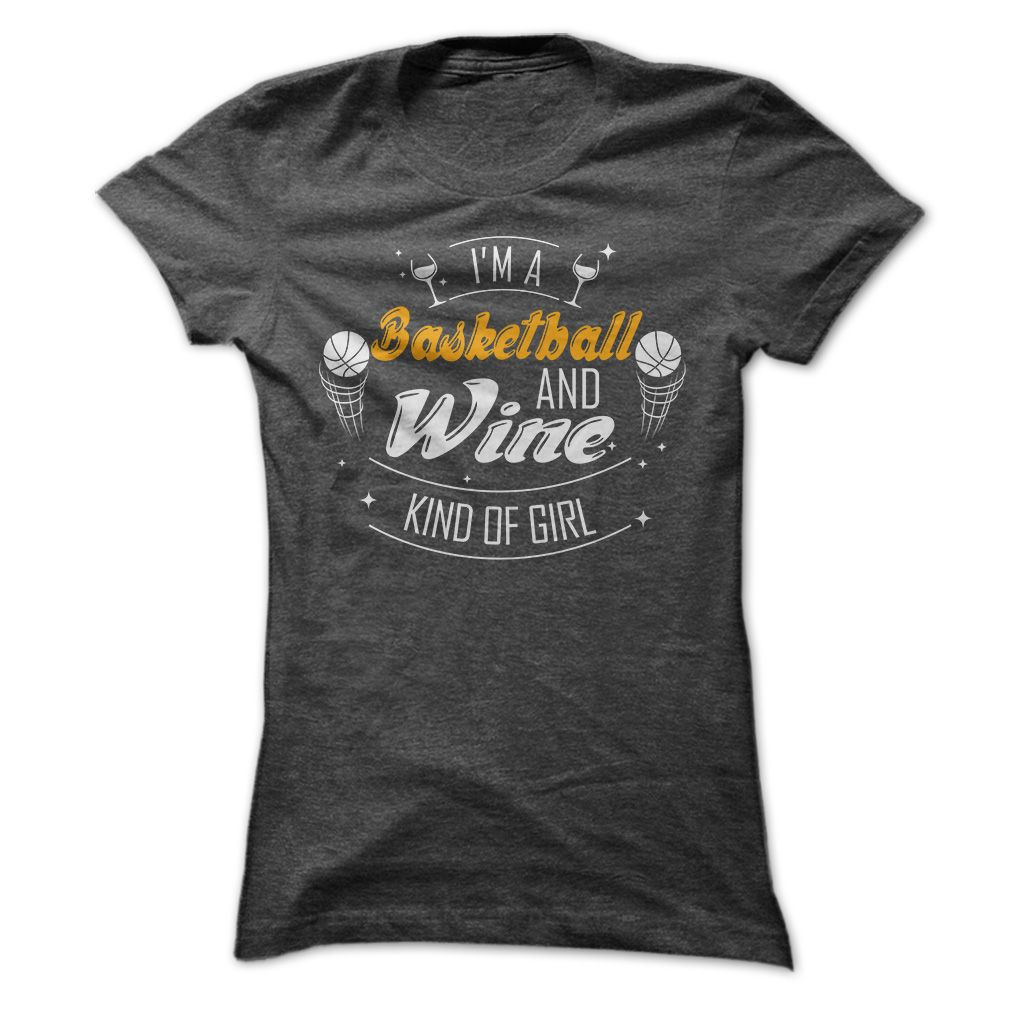 Basketball and Wine T-Shirts, Hoodies, Sweaters