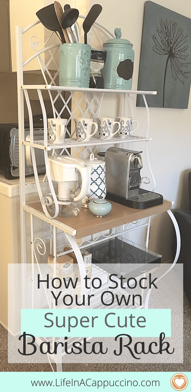 Kitchen Organization Ideas Coffee Makers Stock Your Own Barista Rack Www Lifeinacappuccino Com Ba Bakers Rack Decorating Kitchen Decor Kitchen Organization