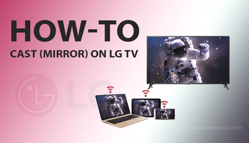 How to cast on LG TVs with and without using Chromecast