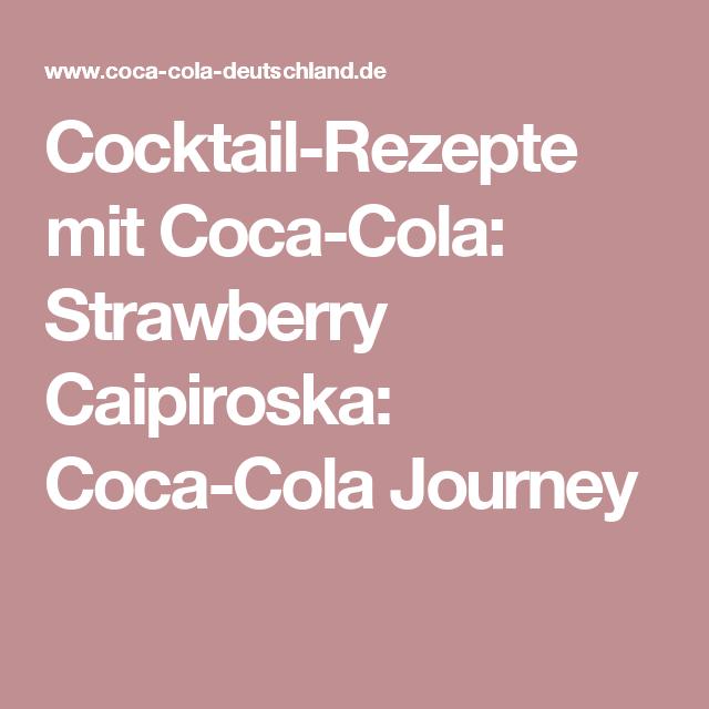 Cocktail-Rezepte mit Coca-Cola: Strawberry Caipiroska: Coca-Cola Journey