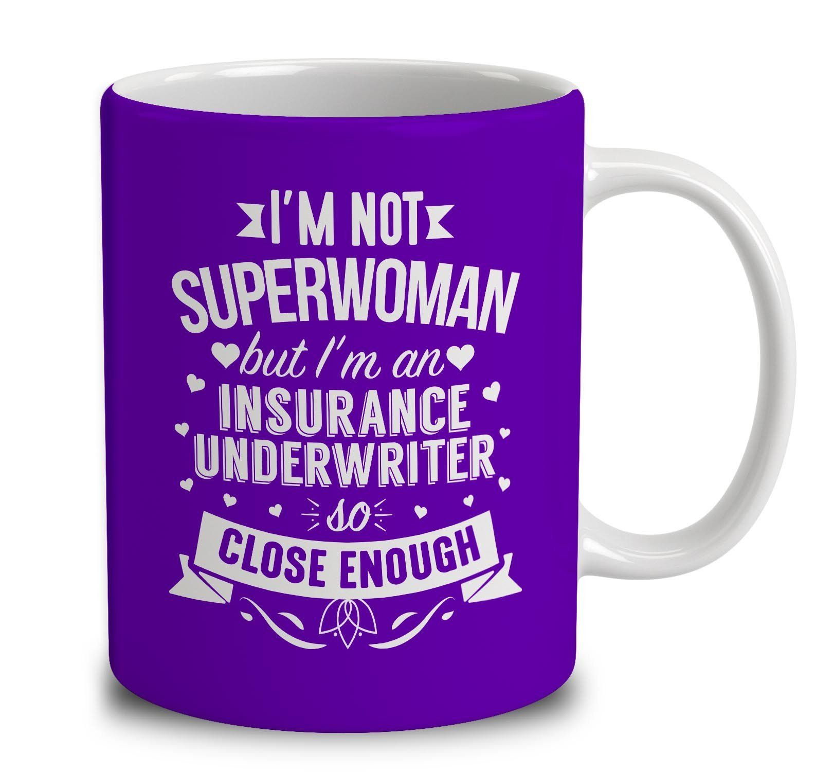 I M Not Superwoman But I M An Insurance Underwriter Design