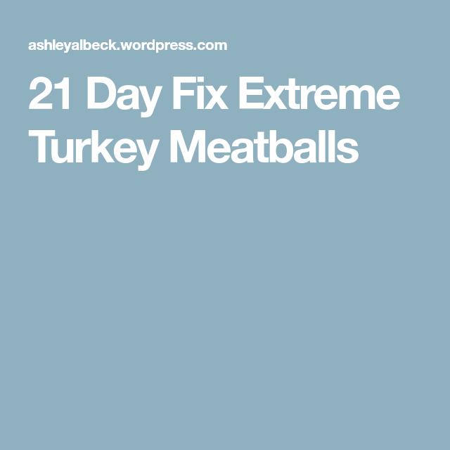 21 Day Fix Extreme Turkey Meatballs