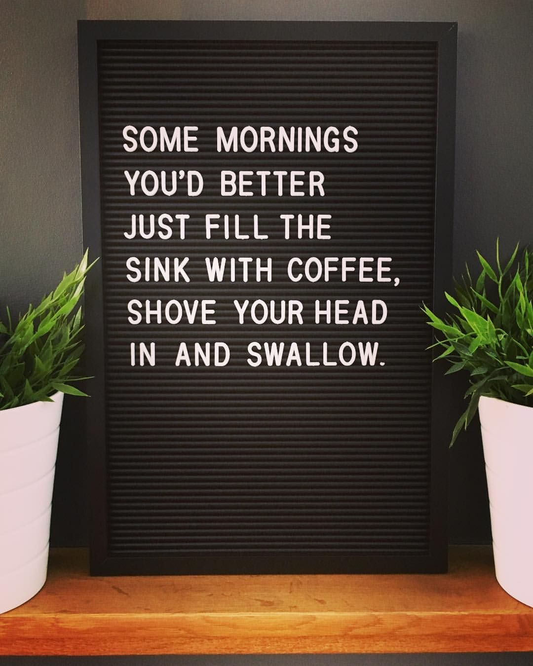 Man I M Tired Best Some Coffee Ad Fundum Quote Quotes Letterbox Letterboxquotes Letterboard With Images Love Quotes Funny Fun Quotes Funny Drinking Quotes