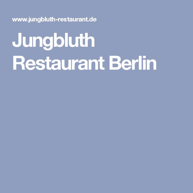 Jungbluth Restaurant Berlin Restaurant Berlin Deutsche Kuche Restaurant